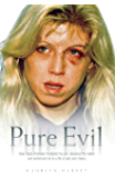 Pure Evil - How Tracie Andrews murdered my son, decieved the nation and sentenced me to a life of pain and misery