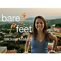 Bare Feet With Mickela Mallozzi