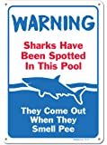 Pool Signs - Sharks Have Been Spotted in This Pool Sign - Pool Rules - Large 10 X 14 Aluminum, For Indoor or Outdoor Use - By SIGO SIGNS