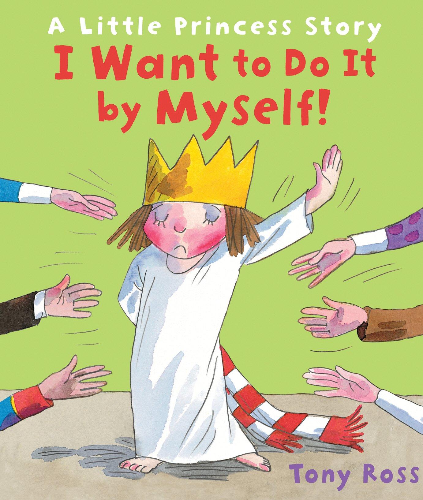 I Want to Do It by Myself!: A Little Princess Story pdf epub