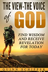 The View-The Voice of God: Find Wisdom and Receive Revelation for Today Kindle Edition