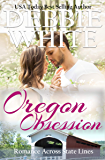 Oregon Obsession (Romance Across State Lines Book 4)