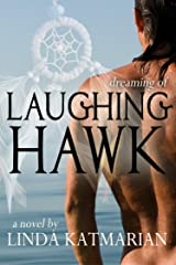 Dreaming of Laughing Hawk Kindle Edition