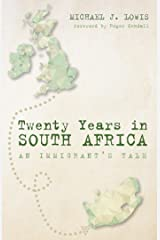 Twenty Years in South Africa: An Immigrant's Tale Kindle Edition