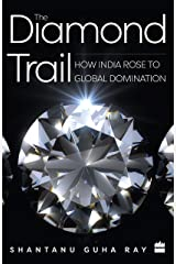 The Diamond Trail: How India Rose to Global Domination Paperback