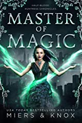 Master of Magic (Half-Blood Huntress Chronicles Book 3) Kindle Edition