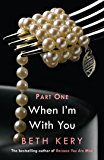 When We Touch (When I'm With You Part 1): Because You Are Mine Series #2