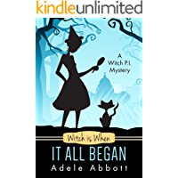 Witch Is When It All Began (A Witch P.I. Mystery Book 1)