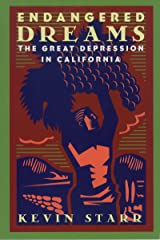 Endangered Dreams: The Great Depression in California (Americans and the California Dream) Kindle Edition