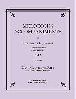 Melodious Accompaniments to Rochut/Bordogni Etudes Book 2 for Trombone or Euphonium by David Ritt