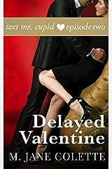 Delayed Valentine Kindle Edition