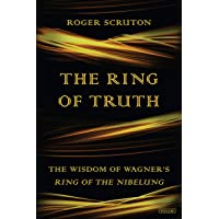 The Ring of Truth: The Wisdom of Wagner's