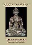 DIE REDEN DES BUDDHA . Längere Sammlung . Dīghanikāyo des Pāli-Kanons (kommentiert)