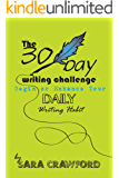 The 30-Day Writing Challenge: Begin or Enhance Your Daily Writing Habit