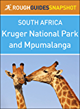 Rough Guides Snapshot South Africa: Kruger National Park and Mpumalanga (Rough Guide to...)