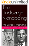 The Lindbergh Kidnapping: Two Stories of True Crime