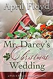 Mr. Darcy's Christmas Wedding: A Pride & Prejudice Holiday Variation