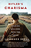 Hitler's Charisma: Leading Millions into the Abyss (English Edition)
