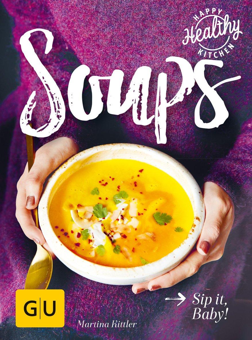 Soups: Sip it, Baby! (GU Happy healthy kitchen)
