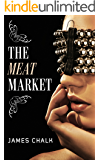 The Meat Market: A Jonathan Harkon Adventure (Jonathan Harkon Adventures Book 1)
