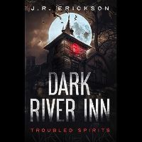 Dark River Inn : A Troubled Spirits Novel