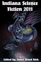 Indiana Science Fiction 2011 Kindle Edition