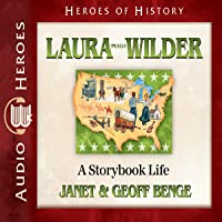 Laura Ingalls Wilder: A Storybook Life (Heroes of History)