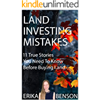 Land Investing Mistakes: 11 True Stories You Need To Know Before Buying Land