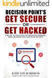 Get Secure or Get Hacked: A 60 Day Action Guide for Improving Personal, Small Business and Corporate Security (English Edition)
