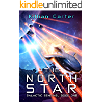 The North Star: Fast-Paced Scifi Action Adventure (Galactic Sentinel - Book One)