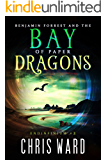 Benjamin Forrest and the Bay of Paper Dragons (Endinfinium Book 2)