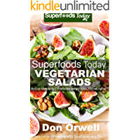Superfoods Vegetarian Salads: Over 40 Vegetarian Quick & Easy Gluten Free Low Cholesterol Whole Foods Recipes full of…