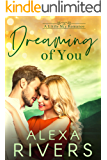Dreaming of You: An Opposites Attract Small Town Romance (Little Sky Romance Book 4)