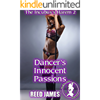 Dancer's Innocent Passions (The Incubus's Harem 2) (English Edition)