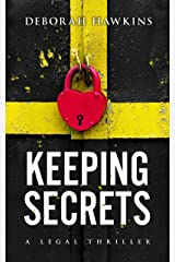 Keeping Secrets, A Legal Thriller (The Warrick-Thompson Files Book 3) Kindle Edition