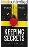 Keeping Secrets, A Legal Thriller (The Warrick Thompson Files Book 3)