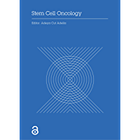 Stem Cell Oncology: Proceedings of the International Stem Cell and Oncology Conference (ISCOC, 2017), December 1-2, 2017…