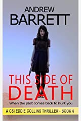 This Side of Death: When the past comes back to hunt you (CSI Eddie Collins Book 6) Kindle Edition