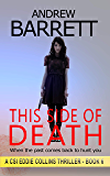 This Side of Death: When the past comes back to hunt you (CSI Eddie Collins Book 6)