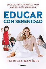 Educar con serenidad: Soluciones creativas para padres desesperados / Educating Stress-Free (Spanish Edition) Paperback