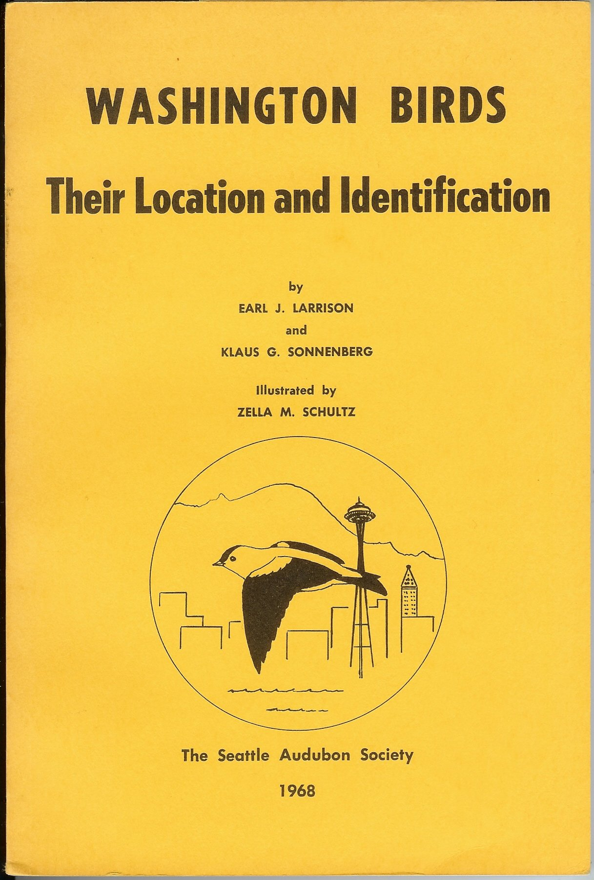 Washington Birds Their Location and Identification, Earl J. Larrison and Klaus G. Sonnenberg