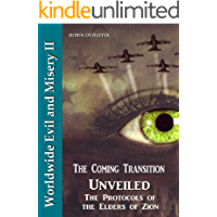 WORLDWIDE EVIL AND MISERY 2: The Coming Transition : UNVEILED: The Protocols of the Learned Elders of Zion (The 13 Illuminati Bloodlines)