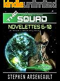 THE SQUAD 6-10: (Novelettes 6-10)
