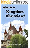 What Is a Kingdom Christian?