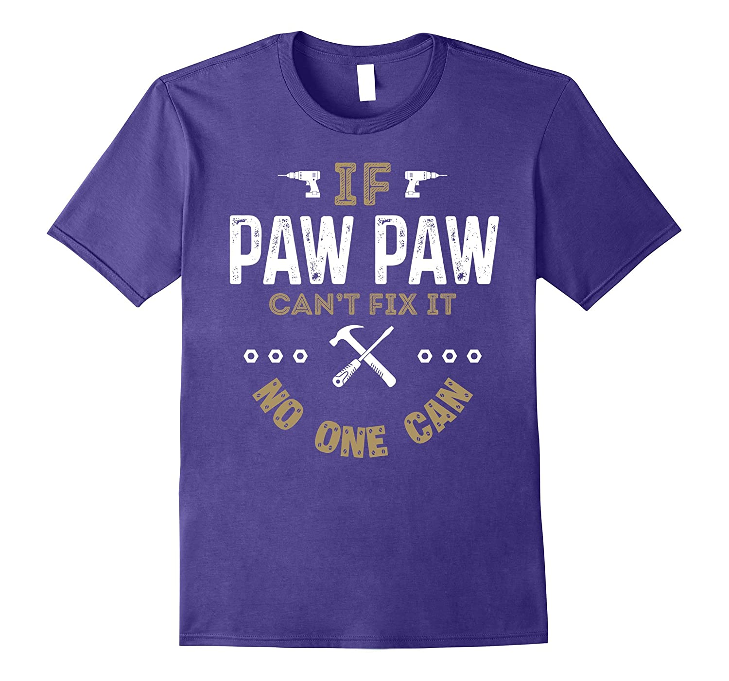 Mens If PAW PAW Cant Fix it No One Can Vintage C1 Funny T-shirt