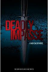 DEADLY IMPASSE (Jack Calder Crime Series #5) Kindle Edition