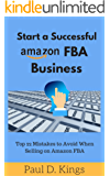 Start a Successful Amazon FBA Business: Top 22 Mistakes to Avoid When Selling on Amazon FBA (English Edition)