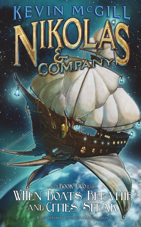 Nikolas and Company: When Boats Breathe and Cities Speak (#2) (Nikolas & Company) ebook