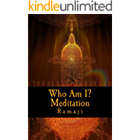 Who Am I? Meditation: A Guide for the West to Self-Inquiry and Self-Realization in the Living Tradition of Sri Ramana…