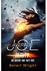 Average Joe and the Beauty: The Sisters That Defy Fate (An Average Joe Extraordinary Tale Book 3) Kindle Edition